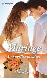 Patricia Thayer et Cindi Myers - Mariage - 3 nouvelles inédites.