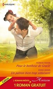 Patricia Thayer et Jennie Adams - Pour le bonheur de Gracie - Un patron bien trop séduisant - Amoureuse d'un play-boy - (promotion).