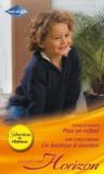 Patricia Thayer et Judy Christenberry - Pour un enfant ; Un bonheur à inventer.
