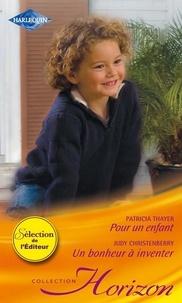 Patricia Thayer et Judy Christenberry - Pour un enfant - Un bonheur à inventer.