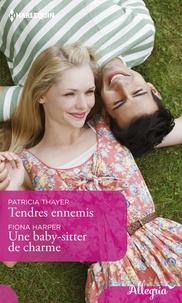 Patricia Thayer et Fiona Harper - Tendres ennemis - Une babby-sitter de charme.