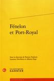 Patricia Touboul et Laurence Devillairs - Fénelon et Port-Royal.