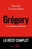 Patricia Tourancheau - Grégory - La machination familiale.