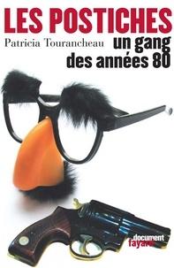 Patricia Tourancheau - Les Postiches - Un gang des années 80.
