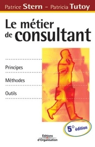 Le métier de consultant. Principes, méthodes, outils, 5ème édition.pdf