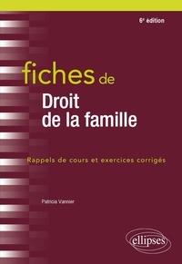 Patricia Vannier - Fiches de droit de la famille - Rappels de cours et exercices corrigés.