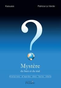 Patricia Verdeau et  Kaouass - Mystère du bien et du mal - Histoires d'après des faits réels.
