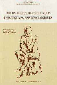 Patricia Verdeau - Philosophie(s) de l'éducation : perspectives épistémologiques - Rencontres Philosophie, Education, Enseignement (Toulouse, Université Jean-Jaurès, 2015).