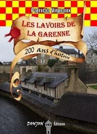 Patricia Vignaux - Les lavoirs de la garennes - 200 ans d'histoire.