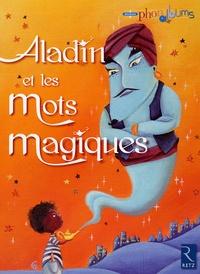 Patricia Vinciguerra et Agnès Aynaud-szikora - Aladin et les mots magiques - Grande section.