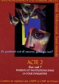 Patricia Viollette - Le patient est-il encore quelqu'un ? - Tome 2, Qui sait ? Patients et institutions dans la folie évaluative.