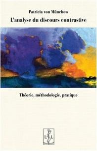 Patricia von Münchow - L'analyse du discours contrastive - Théorie, méthodologie, pratique.