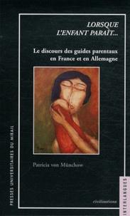 Patricia von Münchow - Lorsque l'enfant paraît... - Le discours des guides parentaux en France et en Allemagne.