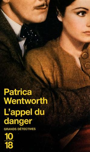 Patricia Wentworth - L'appel du danger.