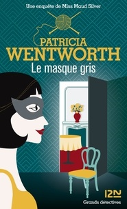 Patricia Wentworth - Le masque gris.