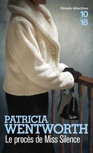 Patricia Wentworth - Le procès de Miss Silence.