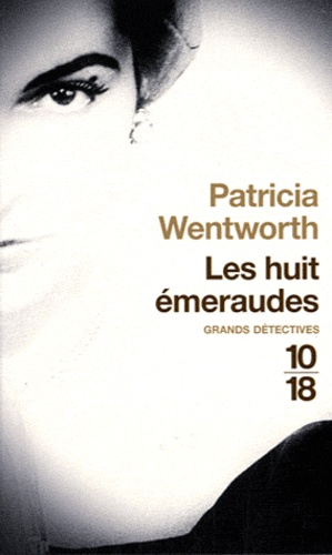 Patricia Wentworth - Les huit émeraudes.