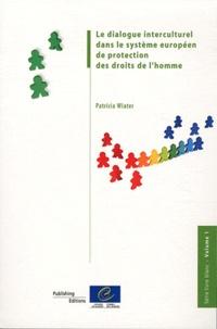 Patricia Wiater - Le dialogue interculturel dans le système européen de protection des droits de l'homme.