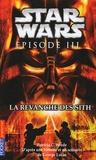 Patricia Wrede - Star Wars Episode III  : La revanche des Sith.