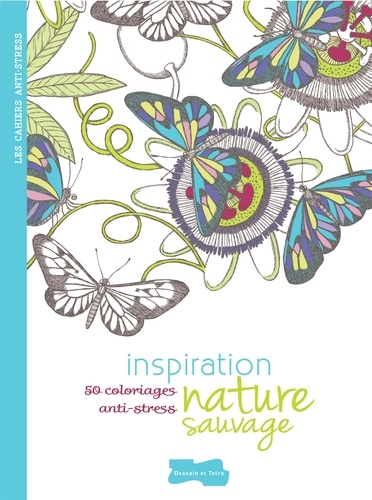 Patricia Wynne - Inspiration nature sauvage - 50 coloriages anti-stress.