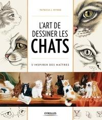 Patricia Wynne - L'art de dessiner les chats - S'inspirer des maîtres.