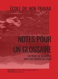 Patricio gil Flood - Notes pour un glossaire - École du non travail.