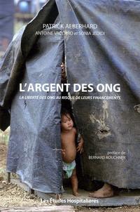 Patrick Aeberhard - L'argent des ONG - La liberté des ONG au risque de leurs financements.