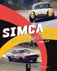 Patrick Affouard - Simca en compétition - 1969-1974.