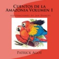 Patrick Agot et  Jan - Cuentos de la Amazonia - VolumeN 1.