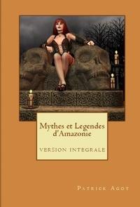 Patrick Agot - Mythes et légendes d'Amazonie - Version intégrale.