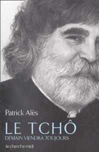 Patrick Alès - Le tchô - Demain viendra toujours.