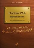 """Patrick Allereau - Docteur Pal, omnidentiste - Les plus beaux """"cas cliniques""""."""