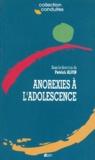 Patrick Alvin et  Collectif - Anorexies à l'adolescence.