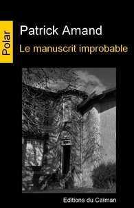 Patrick Amand - Le manuscrit improbable.