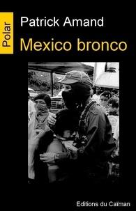 Patrick Amand - Mexico bronco.