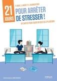 Patrick Amar et Silvia André - 21 jours pour arrêter de stresser ! - 84 cartes pour jouer en solo ou à plusieurs.