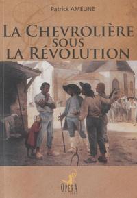 Patrick Ameline - La Chevrolière sous la Révolution.