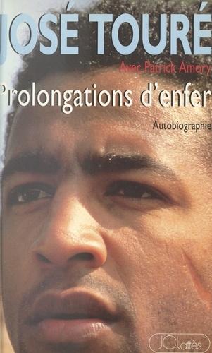 Prolongations d'enfer. Autobiographie