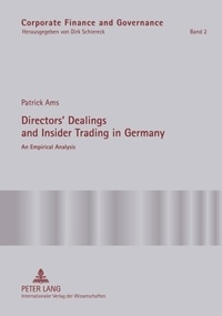 Patrick Ams - Directors' Dealings and Insider Trading in Germany - An Empirical Analysis.