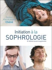 Patrick-André Chéné - Initiation à la sophrologie.