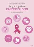 Patrick-André Chéné et Valérie Gislais-Beernaert - Le grand guide du cancer du sein - Vous accompagner du dépistage à la rémission.