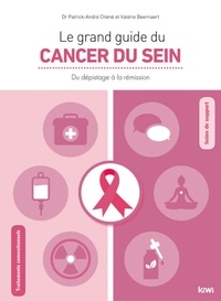 Patrick-André Chéné et Valérie Gislais-Beernaert - Le grand guide du cancer du sein - Du dépistage à la rémission.