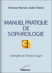 Patrick-André Chéné - Manuel pratique de sophrologie.