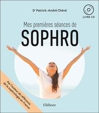Patrick-André Chéné - Mes premières séances de sophro. 1 CD audio