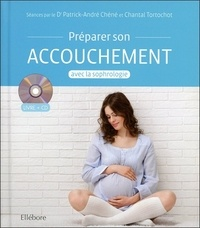 Patrick-André Chéné et Chantal Tortochot - Préparer son accouchement avec la sophrologie. 1 CD audio