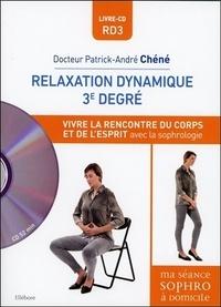 Patrick-André Chéné - Relaxation dynamique 3e degré - La rencontre du corps et de l'esprit par la sophrologie.