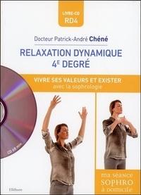 Patrick-André Chéné - Relaxation dynamique 4e degré - Vivre ses valeurs et exister avec la sophrologie. 1 CD audio