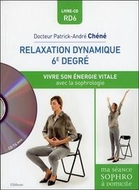 Patrick-André Chéné - Relaxation dynamique du 6e degré - Vivre son énergie vitale.
