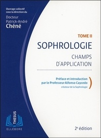 Patrick-André Chéné - Sophrologie - Tome 2, Champs d'application.