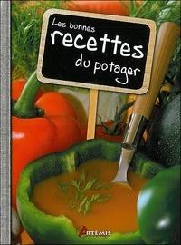 Patrick André et Samuel Butler - Les bonnes recettes du potager.